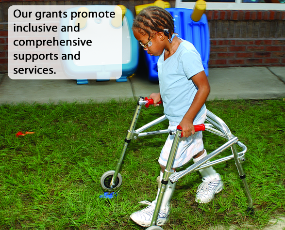 Hyperlinked photo  with the caption: Our grants promote inclusive and comprehensive supports and services.